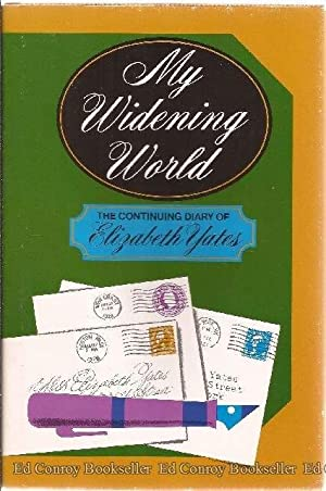 My Widening World: Yates, Elizabeth *Author SIGNED/INSCRIBED!*