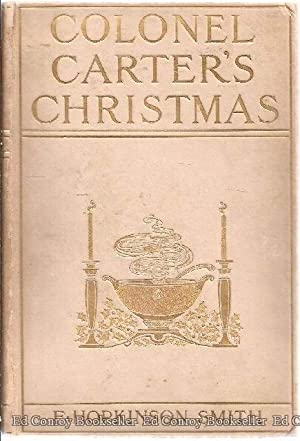 Colonel Carter's Christmas: Smith, F. Hopkinson *Author SIGNED!*