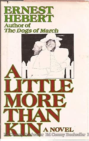 A Little More Than Kin: Hebert, Ernest *Author SIGNED/INSCRIBED!*