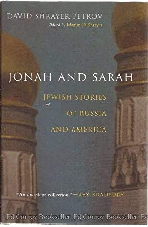 Jonah And Sarah Jewish Stories of Russian And America: Shrayer-Petrov, David *Editor SIGNED!*