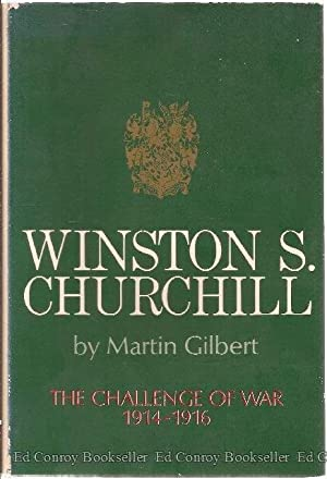 Winston S. Churchill Volume III 1914-1916 The Challenge of War: Gilbert, Martin
