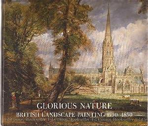 Glorious Nature British Landscape Painting 1750-1850: Baetjer, Katharine Catalogue