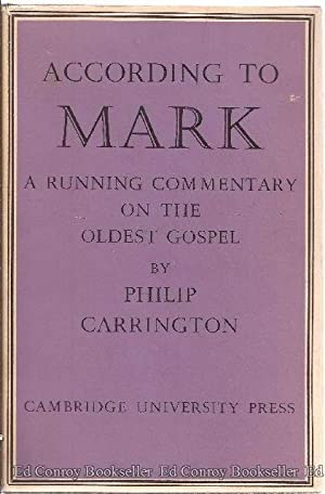 According To Mark A Running Commentary On The Oldest Gospel: Carrington, Philip