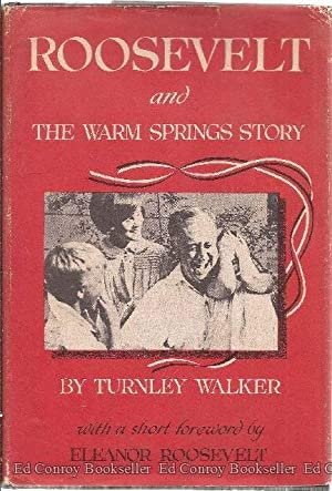 Roosevelt And The Warm Springs Story: Walker, Turnley