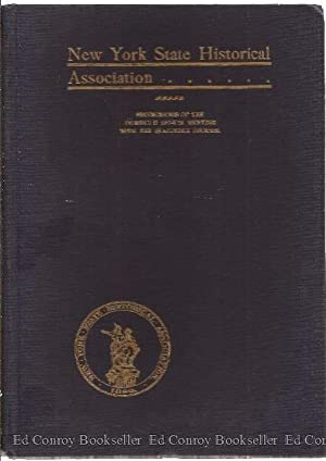 Proceedings Of The New York State Historical Association The Thirtieth Annual Meeting, with ...