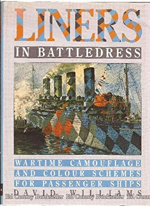 Liners In Battledress Wartime Camouflage and Colour: Williams, David