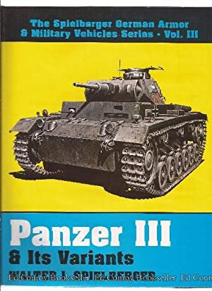 Panzer III & Its Variants: Spielberger, Walter J.