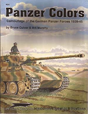 Panzer Colors Camouflage of the German Panzer Forces 1939-45: Culver, Bruce and Bill Murphy
