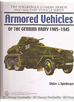 Armored Vehicles of the German Army 1905-1945: Spielberger, Walter J.
