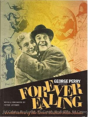 Forever Ealing A Celectration Of The Great British Film Studio: Perry, George