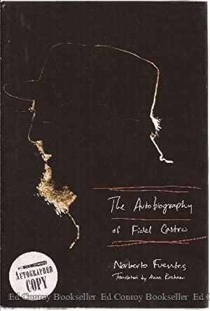 The Autobiography of Fidel Castro: Fuentes, Norberto *Author SIGNED!*