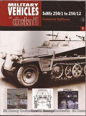 SdKfz 250/1 to 250/12 Armoured Halftrack Military: Gander, Terry J.