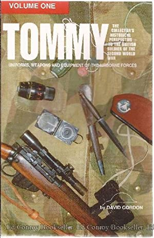 Tommy Uniforms, Weapons and Equipment of the: Gordon, David B.