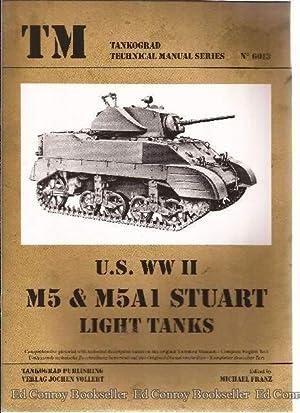 U.S. WW II M5 & M5A1 STUART LIGHT TANKS: Franz, Michael Editor