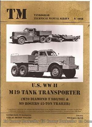 U.S. WW II M19 TANK TRANSPORTER (M20 DIAMOND T 980/981 & M9 ROGERS 45-TON TRAILER): Franz,...