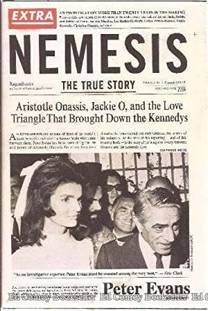 Nemesis The True Story Aristotle Onassis, Jackie O, and the Love Triangle That Brought Down the ...