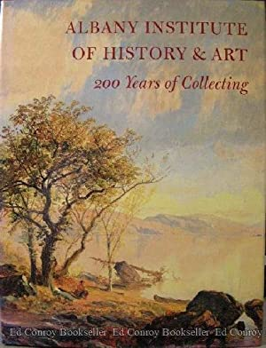 Albany Institute Of History & Art 200 Years of Collectiing: Groft, Tammis K. and Mary Alice ...