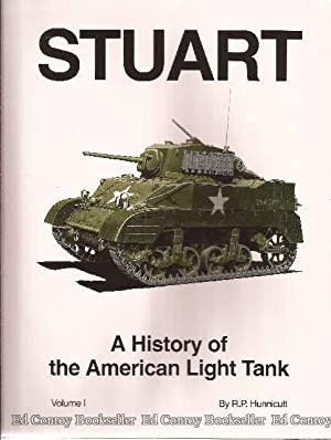 Stuart A History of the American Light Tank Volume 1: Hunnicutt, R. P.