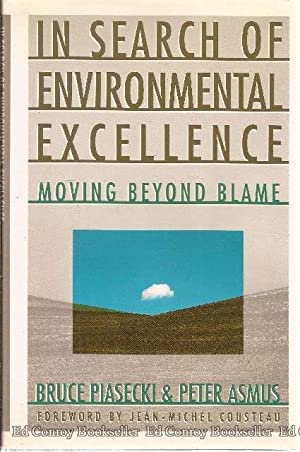 In Search of Environmental Excellence Moving Beyond: Piasecki, Bruce &