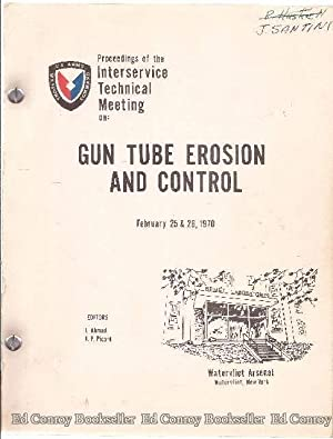 Gun Tube Erosion And Control Proceedings of the Interservice Technical Meeting February 25 & 26...