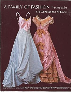 A Family of Fashion The Messels: Six Generations of Dress: de la Haye, Amy with Lou Taylor and ...