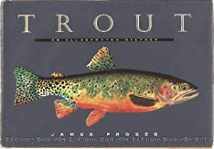Trout An Illustrated History: Prosek, James *Author SIGNED/INSCRIBED!*