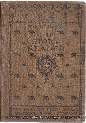 The Story Reader: Logie, Alfred E. and Claire H. Uecke assisted by Sarah A. Milner