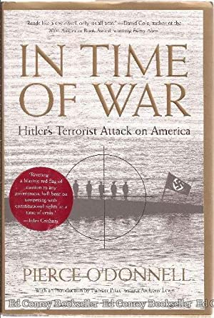 In Time of War Hitler's Terrorist Attack on America: O'Donnell, Pierce *Author SIGNED!*