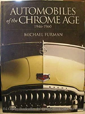 Automobiles of the Chrome Age 1946-1960: Furman, Michael