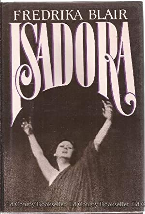 Isadora Portrait of the Artist As A Woman: Blair, Fredrika *Author SIGNED/INSCRIBED!*