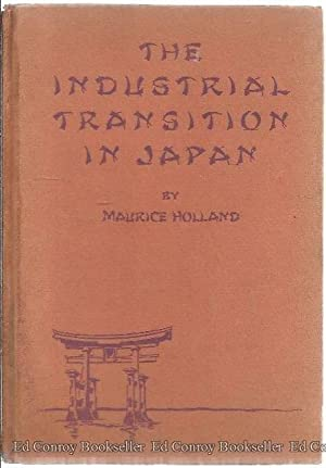 The Industrial Transition In Japan: Holland, Maurice *Author SIGNED/INSCRIBED!*