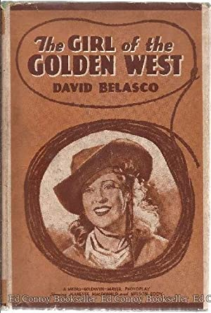 The Girl Of The Golden West Novelized from the Play: Belasco, David