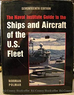 The Naval Institute Guide To The Ships: Polmar, Norman