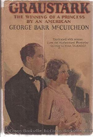 Graustark The Story Of A Love Behind A Throne: McCutcheon, George Barr