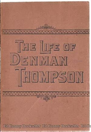 Life Of Denman Thompson (Joshua Whitcomb): Brady, James Jay