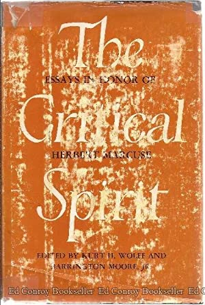 The Critical Spirit Essays In Honor Of Herbert Marcuse: Kurt, H. with Wolff and Barrington Moore, ...