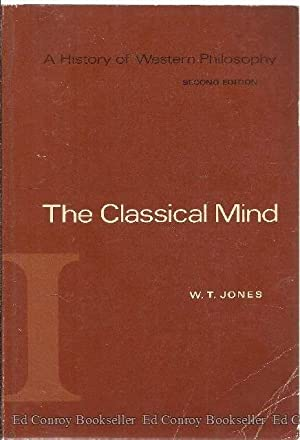 The Classical Mind A History of Western Philosopy: Jones, W. T.