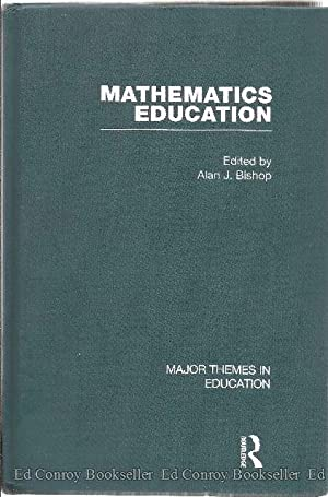 Mathematics Education Major Themes in Education Volume IV The Contexts of Mathematics Education: ...