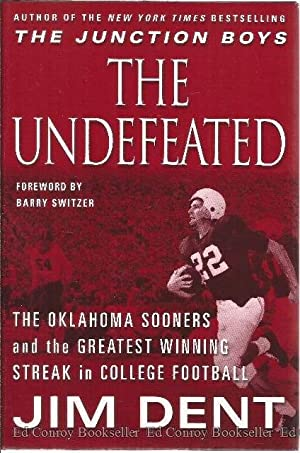 The Undefeated The Oklahoma Sooners and the: Dent, Jim