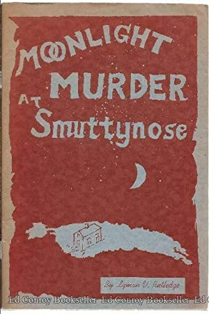Moonlight Murder At Smuttynose Book IV of The History of The Isles Of Shoals: Rutledge, Lyman V. *...