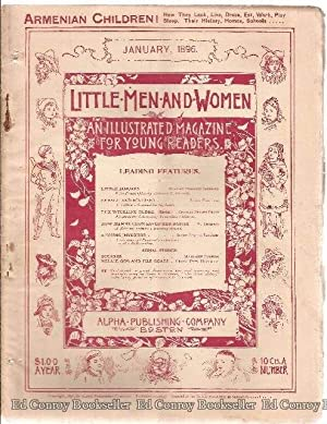 Little Men And Women An Illustrated Magazine for Young Readers *5 Issues January-May 1896*: Alpha ...