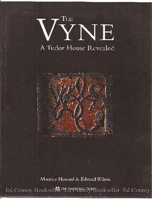 The Vyne A Tudor House Revealed: Howard, Maurice & Edward Wilson