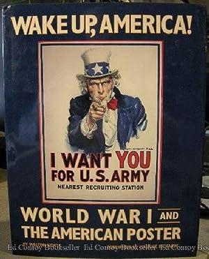 Wake Up, America! World War I And The American Poster: Rawls, Walton
