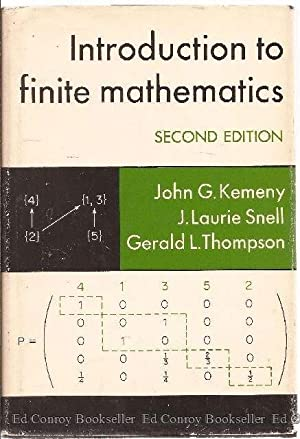 Introduction to Finite Mathematics: Kemeny, John G. with J. Laurie Snell and Gerald L. Thompson