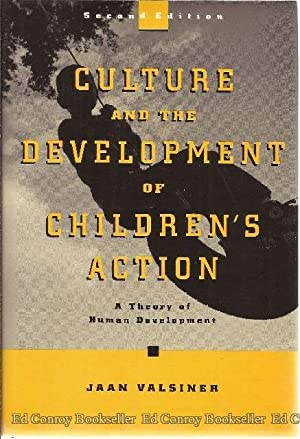 Culture and the Development of Children's Action A Theory of Human Development: Valsiner, Jaan
