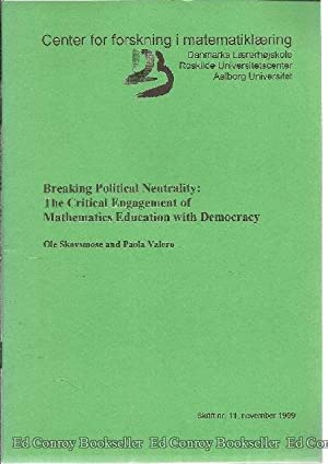 Breaking Political Neutrality: The Critical Engagement of: Skovsmose, Ole and
