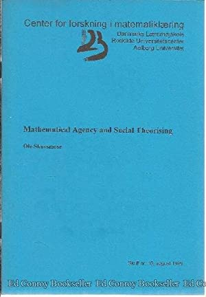 Mathematical Agency and Social Theorising: Skovsmose, Ole