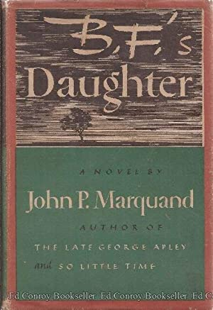B. F's Daughter: Marquand, John P.