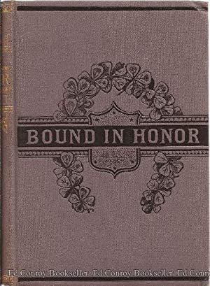 Bound In Honor: or A Harvest Of Wild Oats: Trowbridge, J. T.