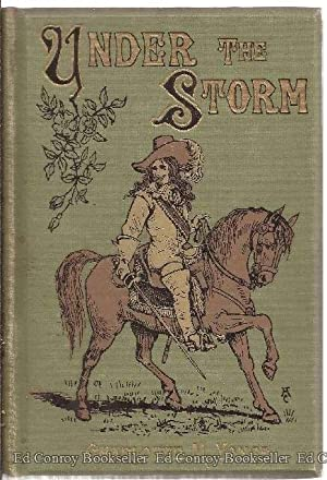 Under The Storm or Steadfast's Charge: Vonge, Charlotte M.